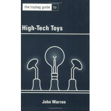 The Toybag Guide to High Tech Toys